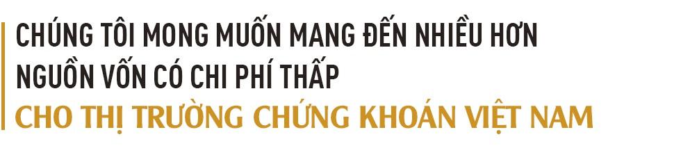 Sếp Mirae Asset: Việt Nam đang là ưu tiên số một của chúng tôi trong việc tăng vốn đầu tư dài hạn - Ảnh 6.