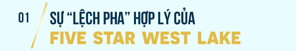 Five Star West Lake: Chuẩn mực mới của phong cách sống sang trọng - Ảnh 1.