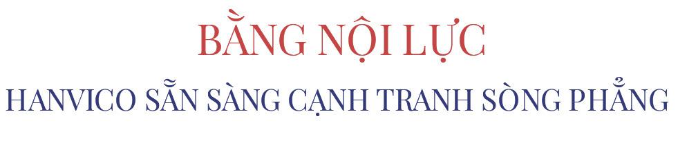 """Chủ tịch Phạm Văn Tuần: Hanvico ấm áp nhưng không """"ngủ quên"""" - Ảnh 8."""