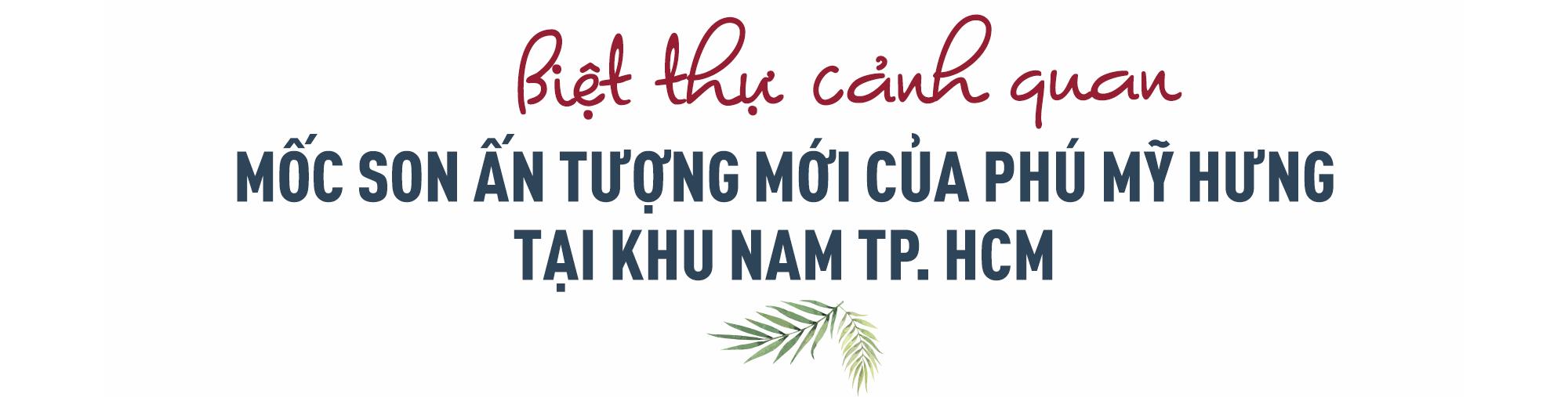 Biệt thự cảnh quan - Mốc son ấn tượng mới của Phú Mỹ Hưng tại khu Nam TP. HCM - Ảnh 1.