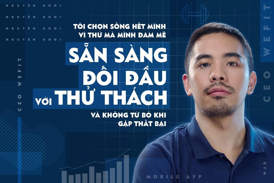 Nguyễn Khôi WeFit: Khởi nghiệp khi mới ra trường, tại sao không? - Ảnh 4.