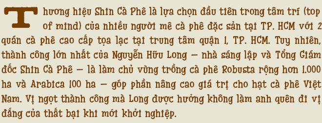 Nhà sáng lập Shin Cà Phê: Đến với cà phê vì quá nghèo, hai lần khởi nghiệp thất bại và hiện bán ra thị trường 500 tấn/năm - Ảnh 1.