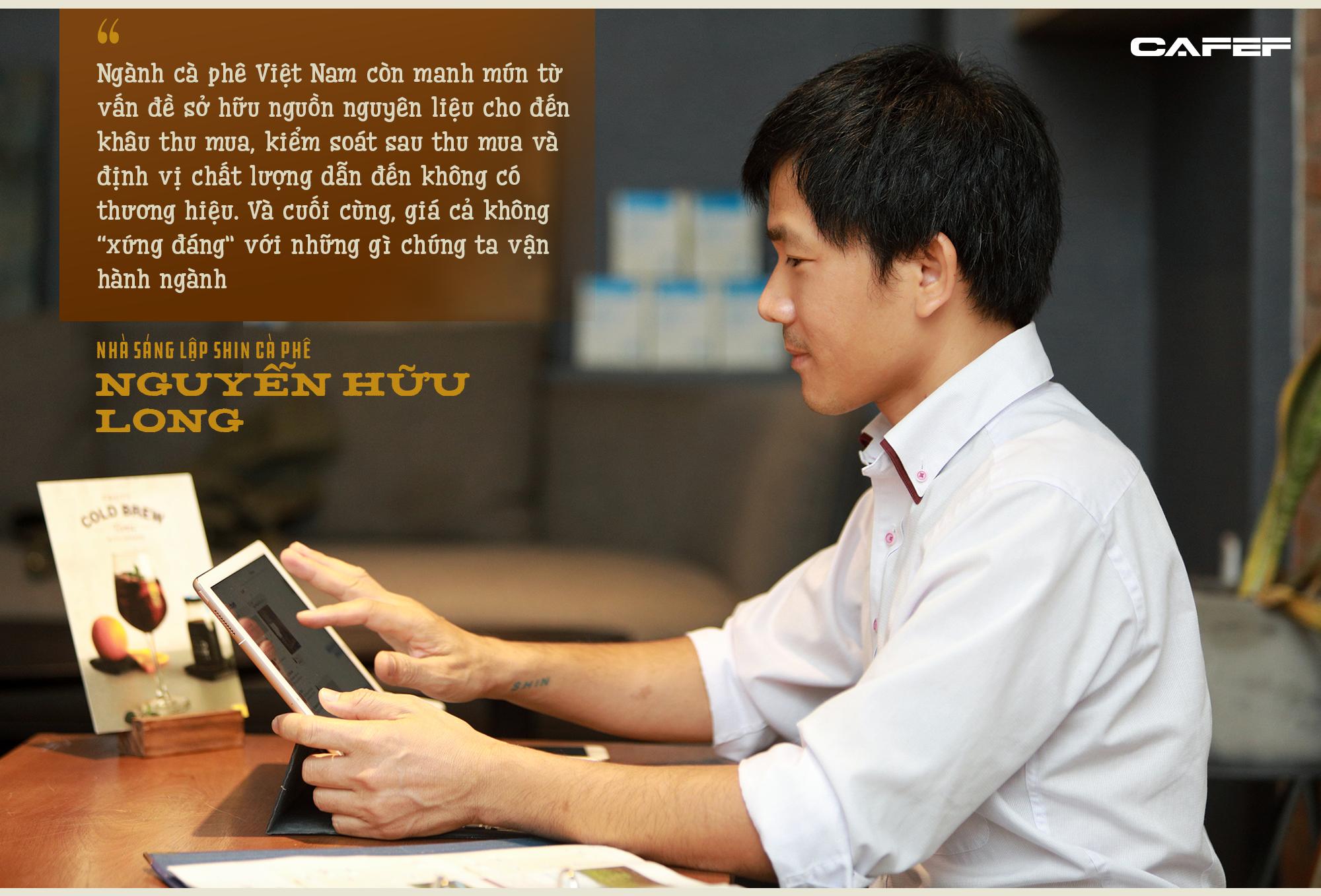 Nhà sáng lập Shin Cà Phê: Đến với cà phê vì quá nghèo, hai lần khởi nghiệp thất bại và hiện bán ra thị trường 500 tấn/năm - Ảnh 8.