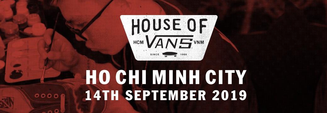 House Of Vans Hồ Chí Minh 2019 - Trạm tiếp lửa đam mê - Ảnh 1.