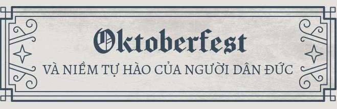 Chuyện chưa kể về Oktoberfest: Lễ hội để hiểu cả một dân tộc và những vại bia mang tinh thần nước Đức - Ảnh 3.