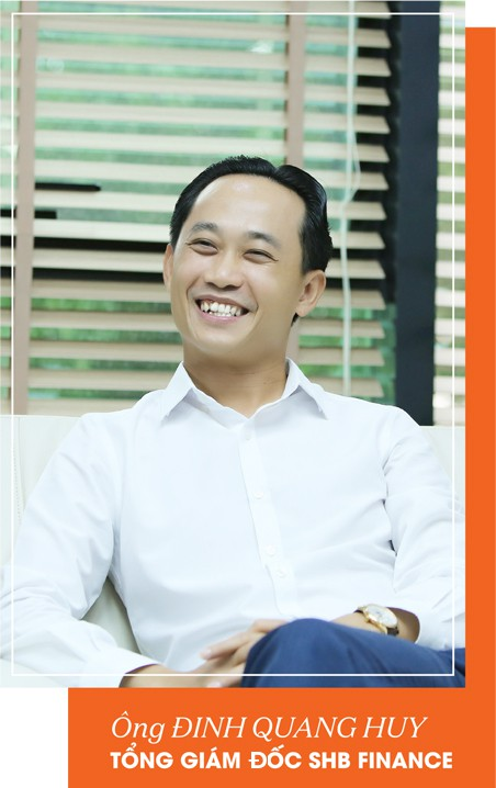 CEO Đinh Quang Huy- SHB Finance: Miếng bánh thuộc về ai biết cách chơi. - Ảnh 3.