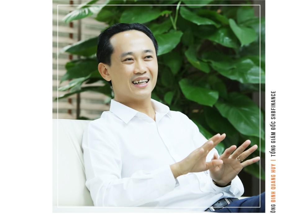 CEO Đinh Quang Huy- SHB Finance: Miếng bánh thuộc về ai biết cách chơi. - Ảnh 8.