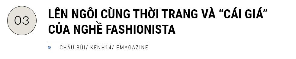 Châu Bùi: Được và mất gì khi gắn liền với danh xưng fashionista? - Ảnh 6.