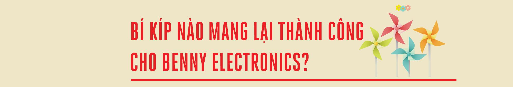 Benny Electronics và hành trình chiếm lĩnh trái tim người tiêu dùng Việt - Ảnh 4.