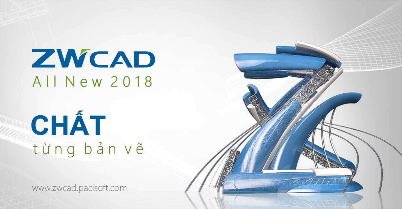 ZWCAD 2018 All New – Chất đến từng bản vẽ