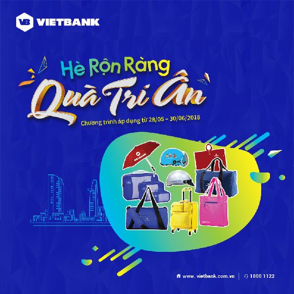 Hàng ngàn quà tặng dịp hè VietBank tri ân khách hàng - Ảnh 1.