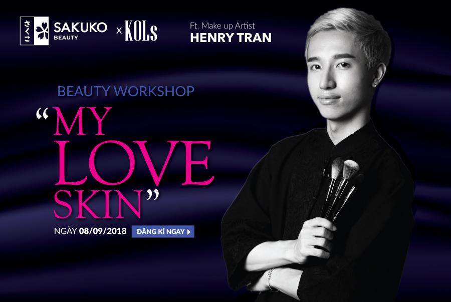 """Workshop chăm sóc da và makeup đẹp tự nhiên """"My love skin"""" cùng chuyên gia Henry Trần và Sakuko Beauty - Ảnh 1."""