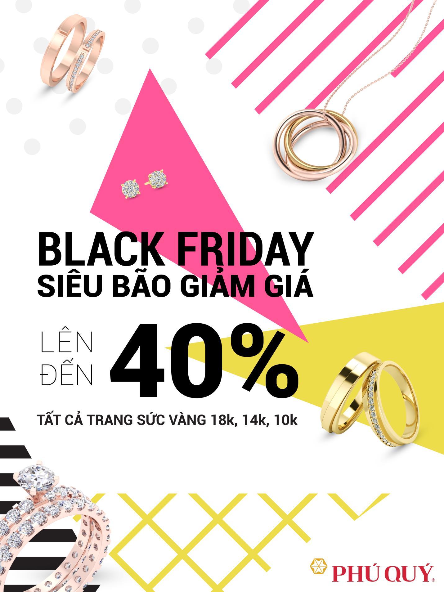 Vàng bạc đá quý Phú Qúy siêu giảm giá đến 40% dịp Black Friday 2018 - Ảnh 3.