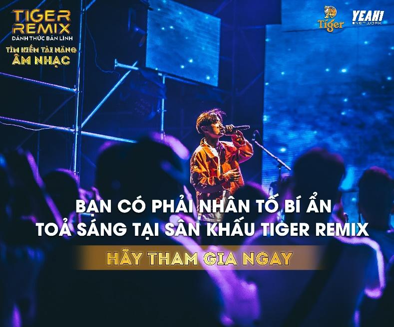 Tìm kiếm tài năng âm nhạc Tiger Remix – Cơ hội đánh thức bản lĩnh sân khấu - Ảnh 3.