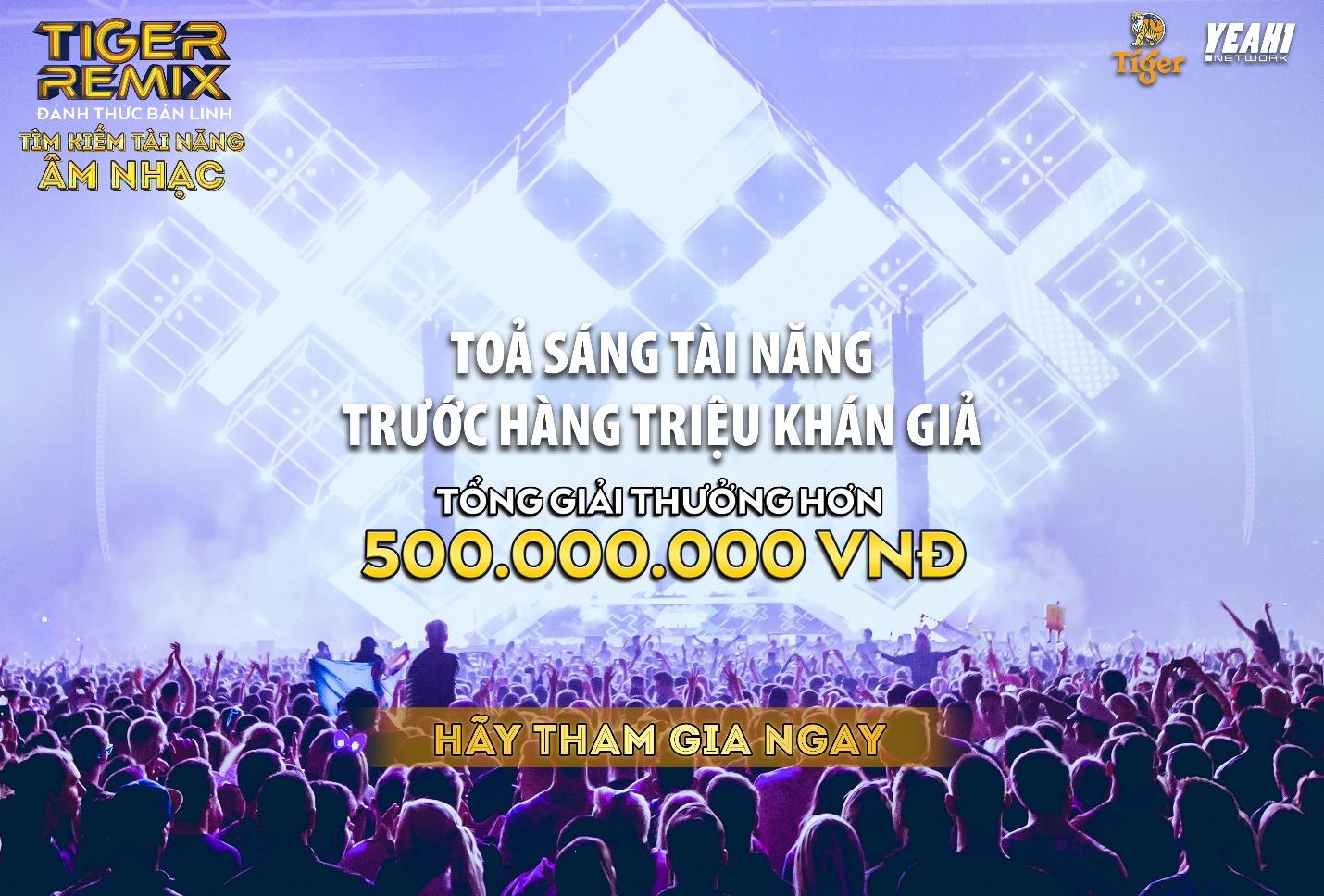 Tìm kiếm tài năng âm nhạc Tiger Remix – Cơ hội đánh thức bản lĩnh sân khấu - Ảnh 4.
