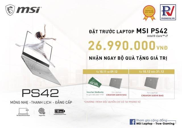 Đặt trước MSI PS42 phiên bản I7 tại Phong Vũ – Nhận ngay quà tặng giá trị - Ảnh 1.