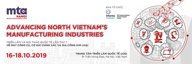 Triển lãm MTA HANOI 2019 đối với ngành cơ khí chế tạo Việt Nam – Hơn cả một diễn đàn giao thương - Ảnh 1.