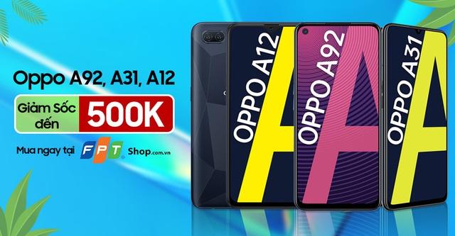 FPT Shop giảm đến 500.000 đồng cho bộ ba điện thoại OPPO A92, A31 và A12 - Ảnh 1.