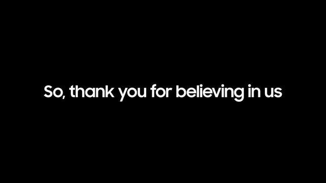 Samsung gửi lời cảm ơn tới những người dùng đã luôn tin tưởng và đồng hành cùng mình trong suốt thời gian qua.