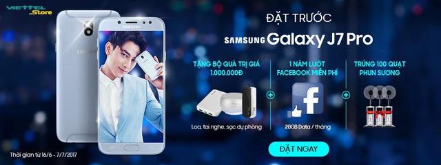 Đặt trước Galaxy J7 Pro tặng quà 1 triệu, lướt facebook thả ga không lo rớt mạng với Viettel Store - Ảnh 1.