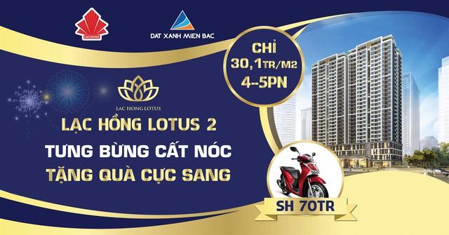 Lạc Hồng Lotus 2 bùng nổ quà tặng nhân dịp cất nóc - Ảnh 2.