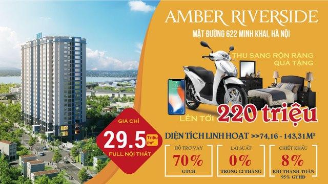Thu sang rộn ràng quà tặng khi mua căn hộ chung cư Amber Riverside - Ảnh 1.