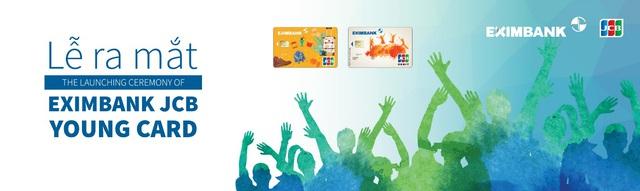 Eximbank ra mắt thẻ quốc tế Eximbank JCB Young Card - Ảnh 1.