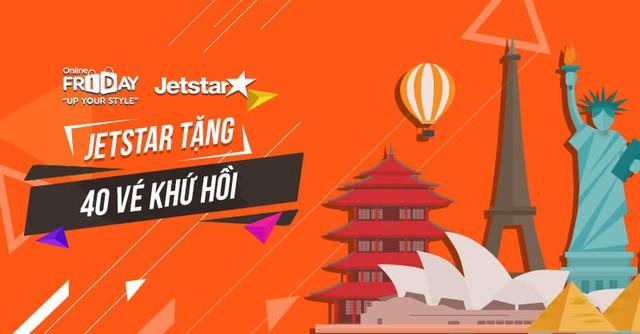 Jetstar tặng 40 vé khứ hồi cho khách hàng tham gia Online Friday 2017 - Ảnh 2.