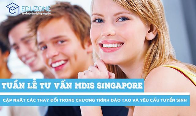 Tuần lễ tư vấn: Cập nhật yêu cầu tuyển sinh MDIS Singapore 2018 - Ảnh 1.