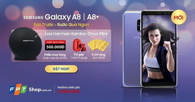 Chỉ với 500.000 đồng đặt trước Galaxy A8/A8+ 2018, sở hữu ngay bộ quà khủng đến 8 triệu đồng tại FPT Shop - Ảnh 2.