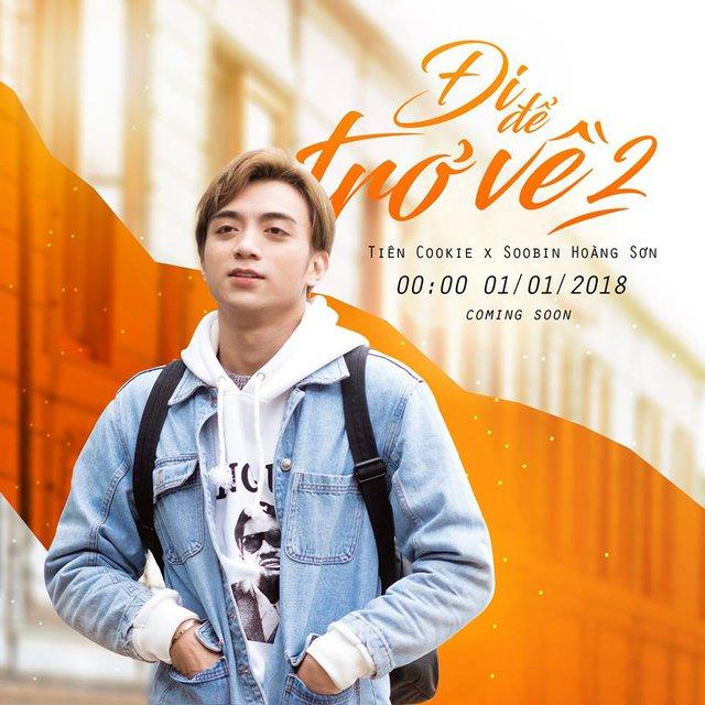 Bộ đôi triệu view Soobin Hoàng Sơn, Tiên Cookie sắp ra mắt MV Đi để trở về 2, hứa hẹn dậy sóng những ngày đầu năm - Ảnh 1.