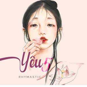 Yêu 5 -  Rhymastic