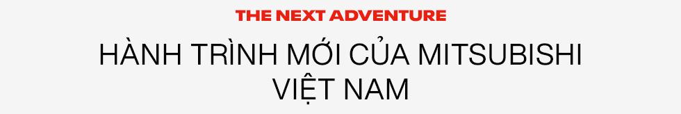 Mitsubishi Việt Nam: 25 năm từ thuở bình minh tới kẻ thay đổi cuộc chơi - Ảnh 9.