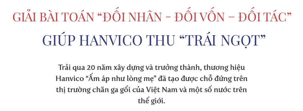 """Chủ tịch Phạm Văn Tuần: Hanvico ấm áp nhưng không """"ngủ quên"""" - Ảnh 12."""