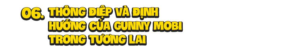 Gunny Mobi: Hành trình phát triển từ sự nghi ngờ cho tới một siêu phẩm phá vỡ định nghĩa về trò chơi điện tử - Ảnh 15.