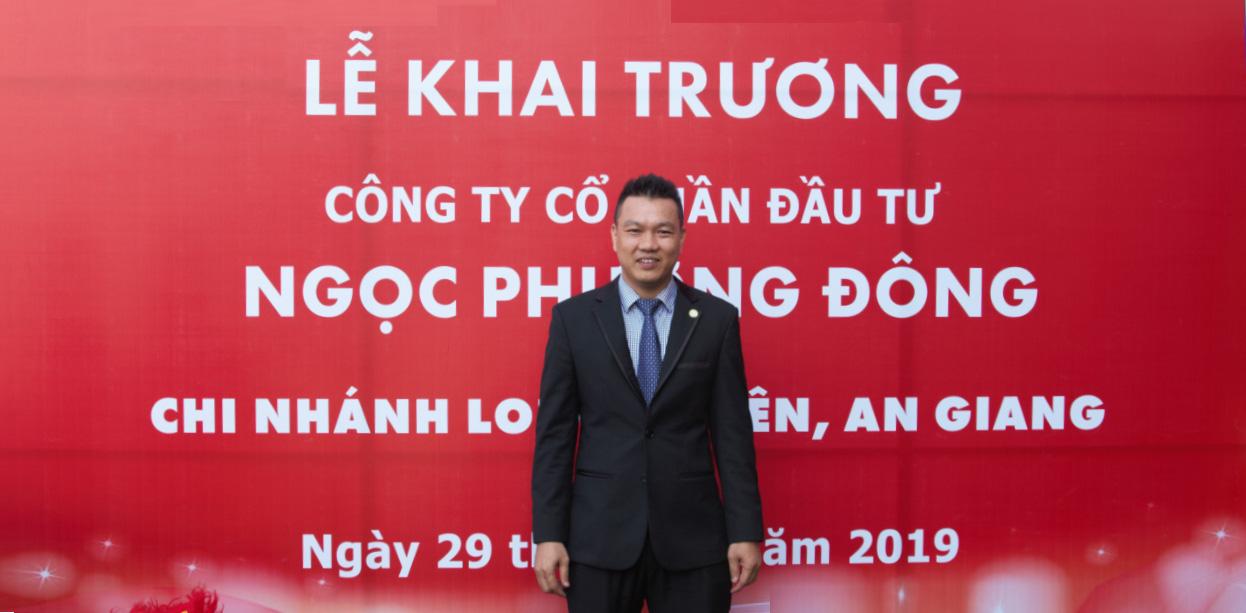 Ông Thái Ngọc Quý - Tổng Giám Đốc Công ty Cổ phần Đầu Tư Ngọc Phương Đông
