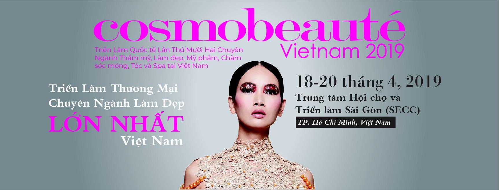 Bạn ơi, hãy sẵn sàng khuấy đảo Cosmobeauté Vietnam 2019 - Ảnh 1.