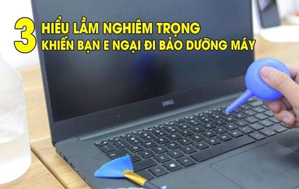 3 hiểu lầm khiến 80% người dùng e ngại đi bảo dưỡng vệ sinh laptop định kỳ - Ảnh 1.