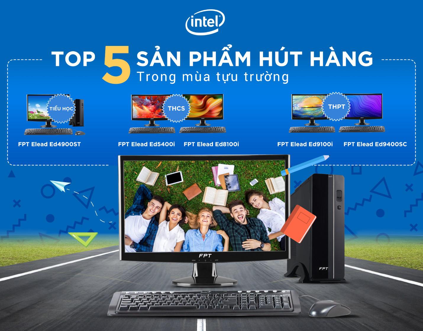 Top 5 máy tính FPT Elead chip Intel hút hàng trong mùa tựu trường - Ảnh 1.