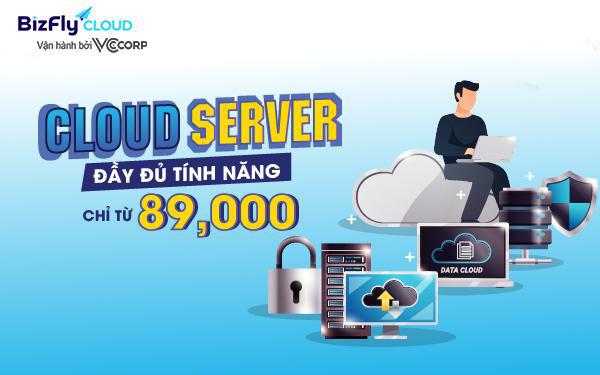 Chỉ từ 89.000đ, sở hữu ngay Cloud Server đầy đủ tính năng cho khách hàng - Ảnh 1.