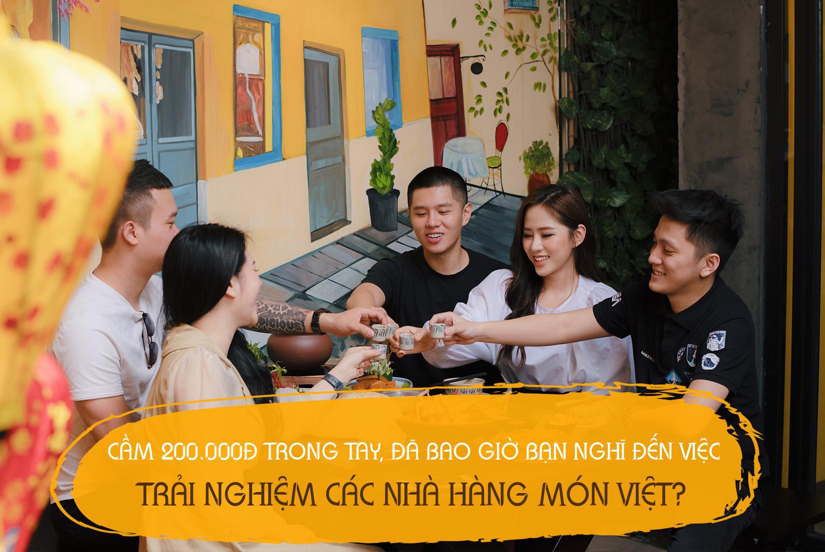 Cầm 200.000Đ trong tay, đã bao giờ bạn nghĩ đến việc trải nghiệm các nhà hàng món Việt? - Ảnh 1.