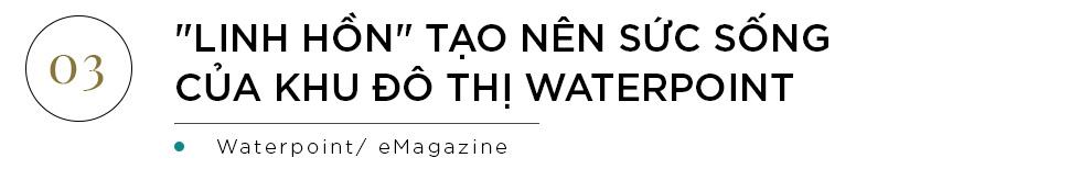 """Waterpoint – Nơi chuẩn mực quốc tế kiến tạo nên bản sắc riêng của """"Thành phố bên sông"""" - Ảnh 14."""