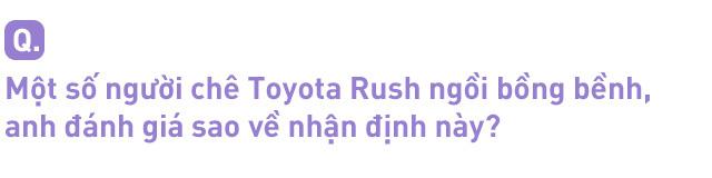 """Dùng 3 đời xe và mua Toyota Rush, khách hàng Việt nhận định: """"Đáng tiền, chắc dùng chục năm nữa chưa hỏng"""" - Ảnh 9."""