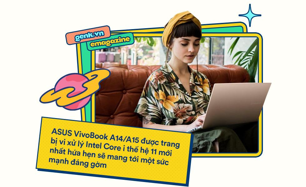 """ASUS A14/A15: Câu trả lời cho hành trình tìm kiếm laptop """"trong mơ"""" của GenZ - Ảnh 4."""