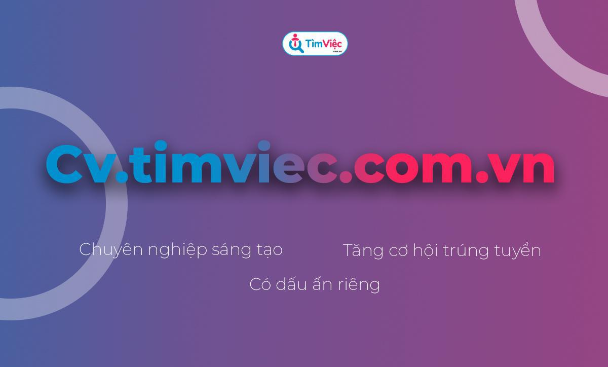 Có CV.timviec.com.vn - Cơ hội sở hữu CV xin việc dễ dàng trong tầm tay - Ảnh 2.