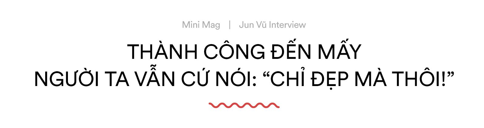 """Jun Vũ: Đẹp không phải là tất cả, nhưng chắc chắn là một lợi thế lớn với tôi!"""" - Ảnh 1."""