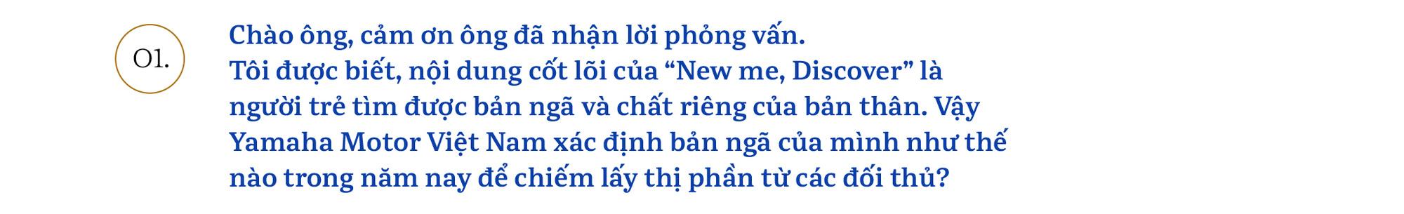 Chủ tịch Yamaha Việt Nam: 'Chúng tôi sẽ khơi dậy khách hàng trẻ tìm được bản ngã của chính mình' - Ảnh 1.