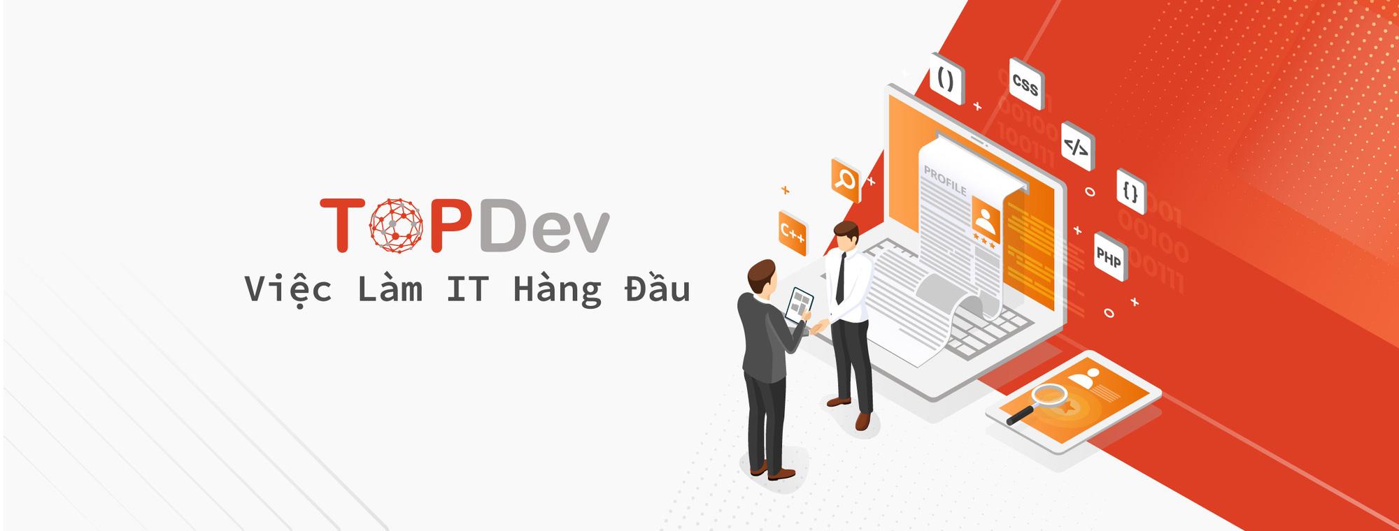 TopDev - Nền tảng hỗ trợ tuyển dụng nhân sự IT tại Việt Nam - Ảnh 1.