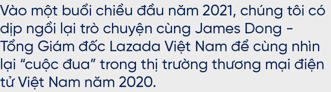 CEO Lazada Việt Nam dự báo gì về cuộc đua cạnh tranh của các sàn thương mại điện tử? - Ảnh 1.