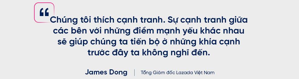 CEO Lazada Việt Nam dự báo gì về cuộc đua cạnh tranh của các sàn thương mại điện tử? - Ảnh 12.
